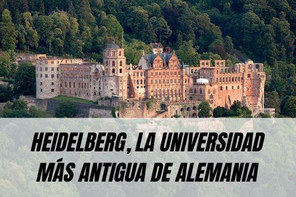 heidelberg la universidad mas antigua de alemania